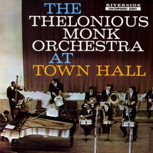 Couverture de l'album Monk Orchestra At Town Hall